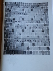 How to Get an Abortion Without Telling Your Parents zine. Title is spelled out with Scrabble tiles.